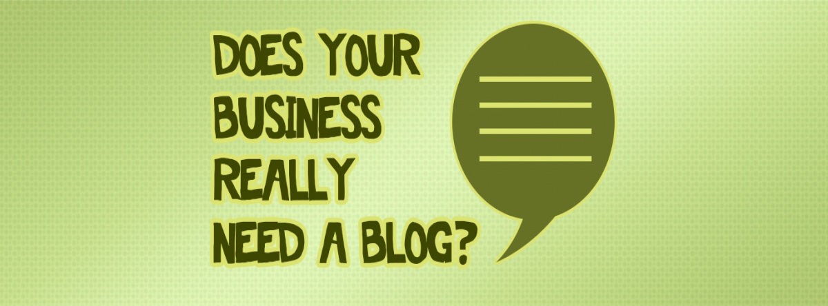 Does your business really need a blog?